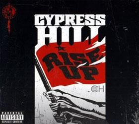 "Cypress Hill : ""Rise Up"""