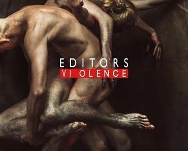 VIOLENCE – EDITORS