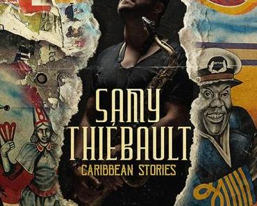 CARIBBEAN STORIES – SAMY THIÉBAULT