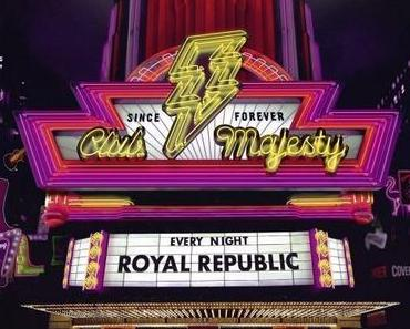 CLUB MAJESTY – ROYAL REPUBLIC