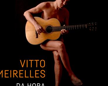 DA HORA – VITTO MEIRELLES