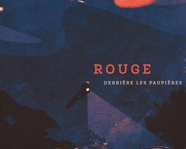 Rouge nous entraine Derrière Les Paupières avec son 1er album